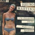 1965  Bruno Martino - E la chiamano estate/La ragazza di Ipanema - Ariston, AR 081-082